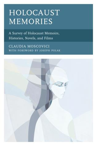 Holocaust Memories by Claudia Moscovici